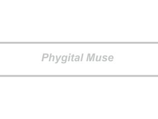 Phygital Muse